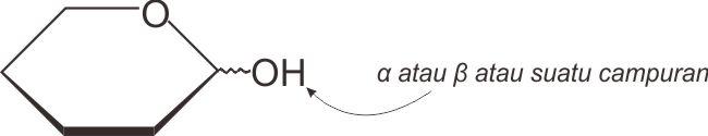 Ikatan OH hemiasetal dinyatakan dengan garis berombak